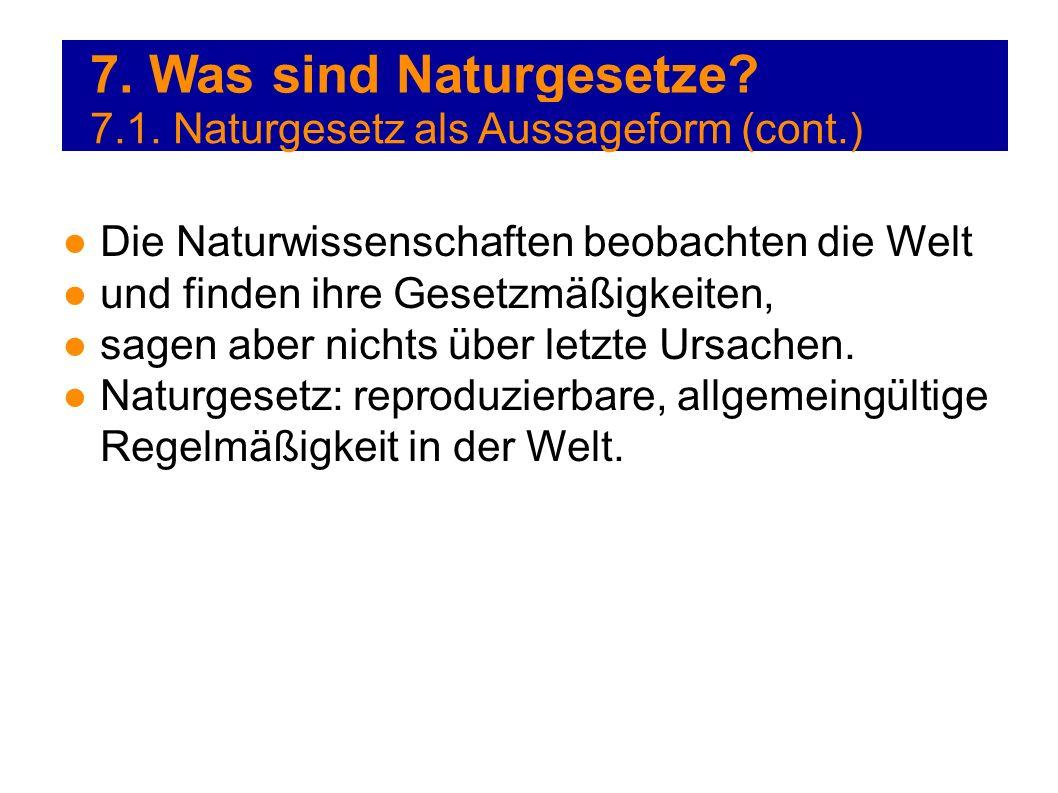 7. Was sind Naturgesetze 7.1. Naturgesetz als Aussageform (cont.)