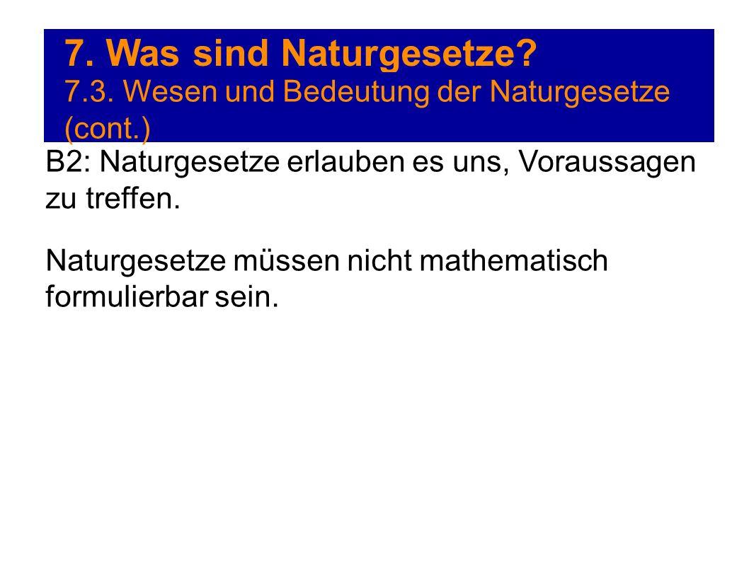 7. Was sind Naturgesetze 7.3. Wesen und Bedeutung der Naturgesetze (cont.) B2: Naturgesetze erlauben es uns, Voraussagen zu treffen.
