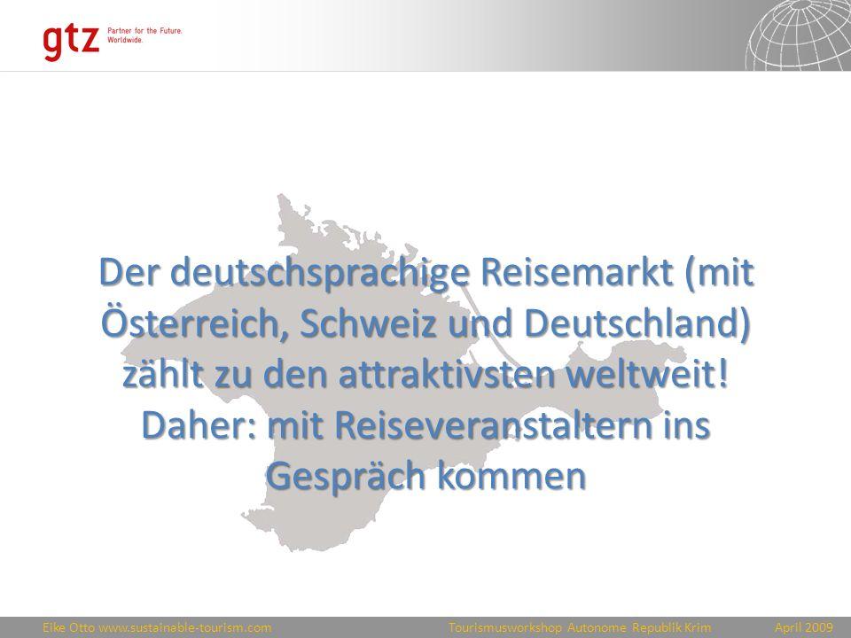 Der deutschsprachige Reisemarkt (mit Österreich, Schweiz und Deutschland) zählt zu den attraktivsten weltweit.