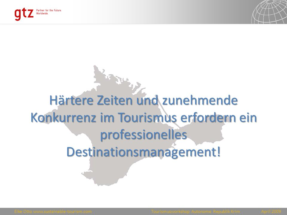 Härtere Zeiten und zunehmende Konkurrenz im Tourismus erfordern ein professionelles Destinationsmanagement!