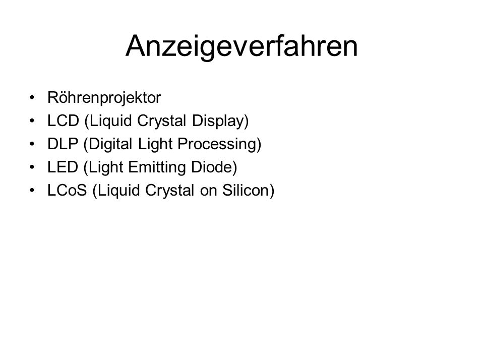 Anzeigeverfahren Röhrenprojektor LCD (Liquid Crystal Display)