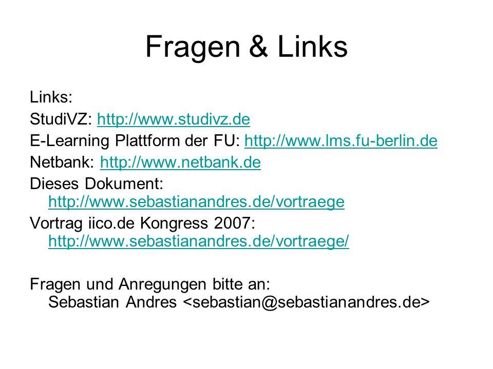 Fragen & Links Links: StudiVZ: http://www.studivz.de