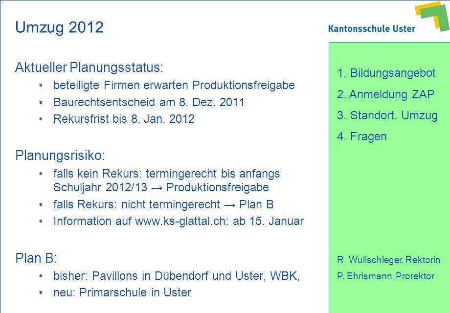 Umzug 2012 Aktueller Planungsstatus: Planungsrisiko: Plan B: