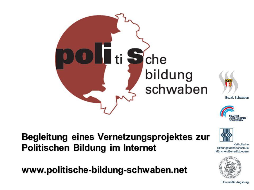 Begleitung eines Vernetzungsprojektes zur Politischen Bildung im Internet www.politische-bildung-schwaben.net