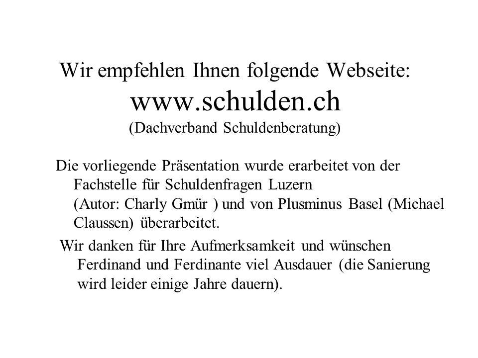 Wir empfehlen Ihnen folgende Webseite: www. schulden
