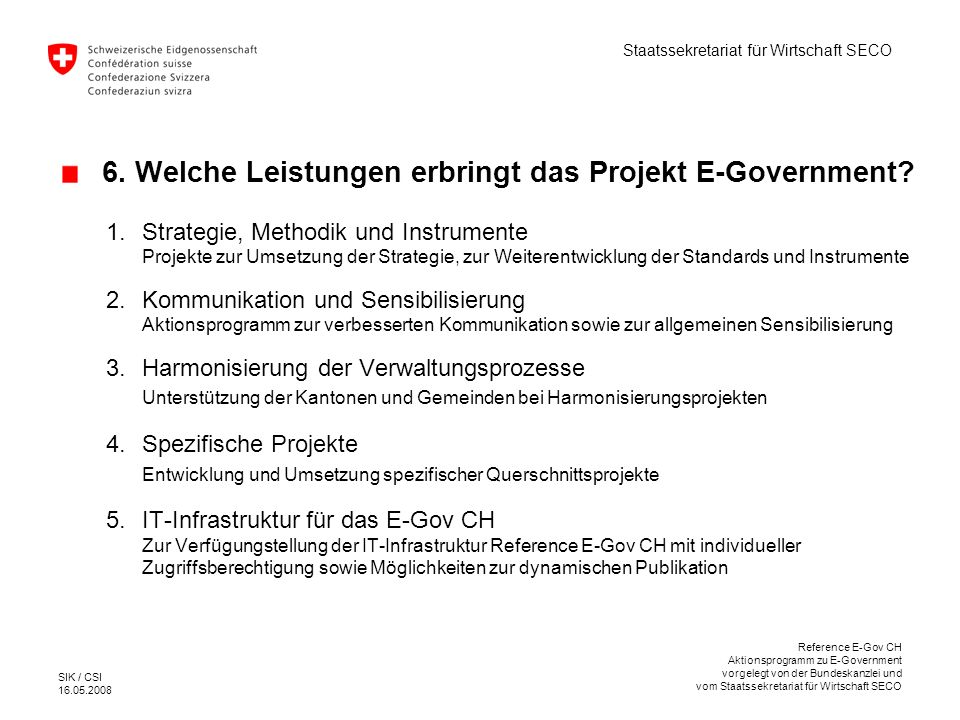 6. Welche Leistungen erbringt das Projekt E-Government