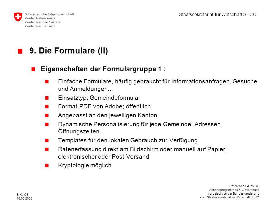 9. Die Formulare (II) Eigenschaften der Formulargruppe 1 :