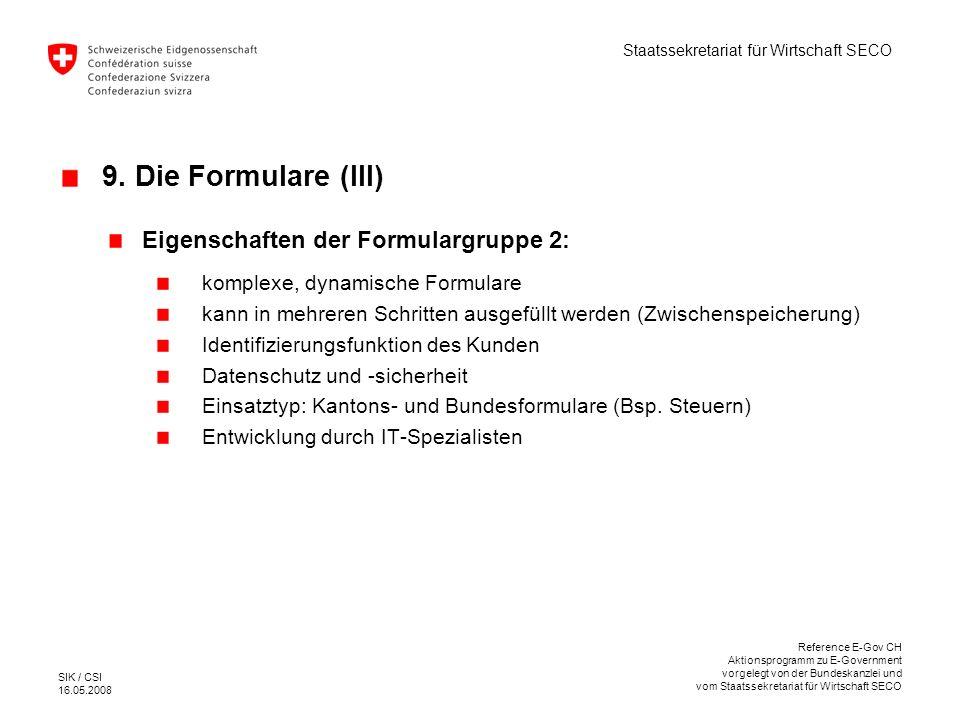 9. Die Formulare (III) Eigenschaften der Formulargruppe 2: