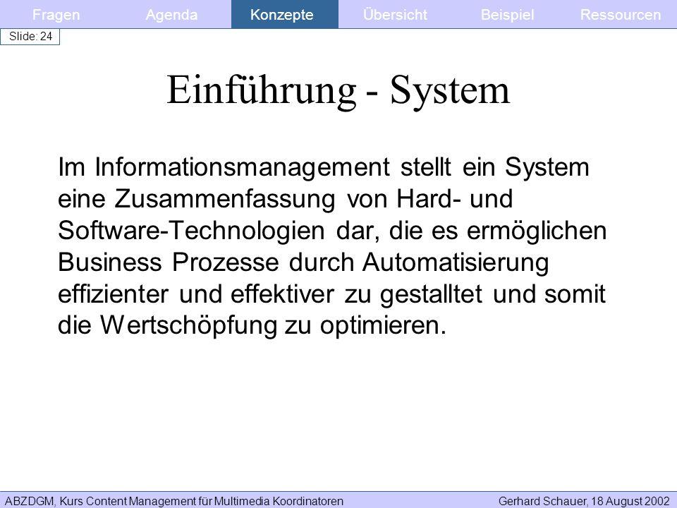 Fragen Agenda. Konzepte. Übersicht. Beispiel. Ressourcen. Einführung - System.