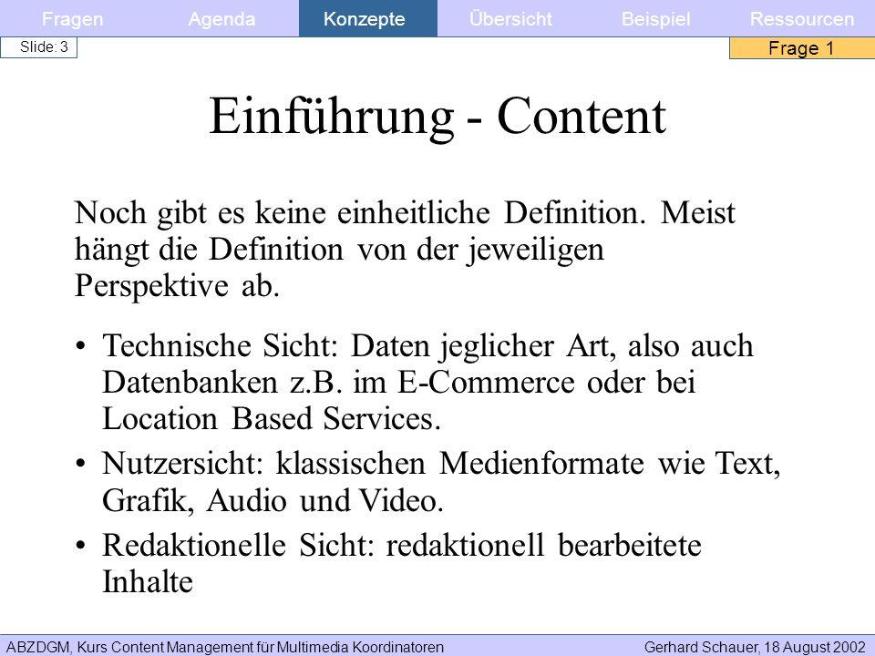 Fragen Agenda. Konzepte. Übersicht. Beispiel. Ressourcen. Frage 1. Einführung - Content.