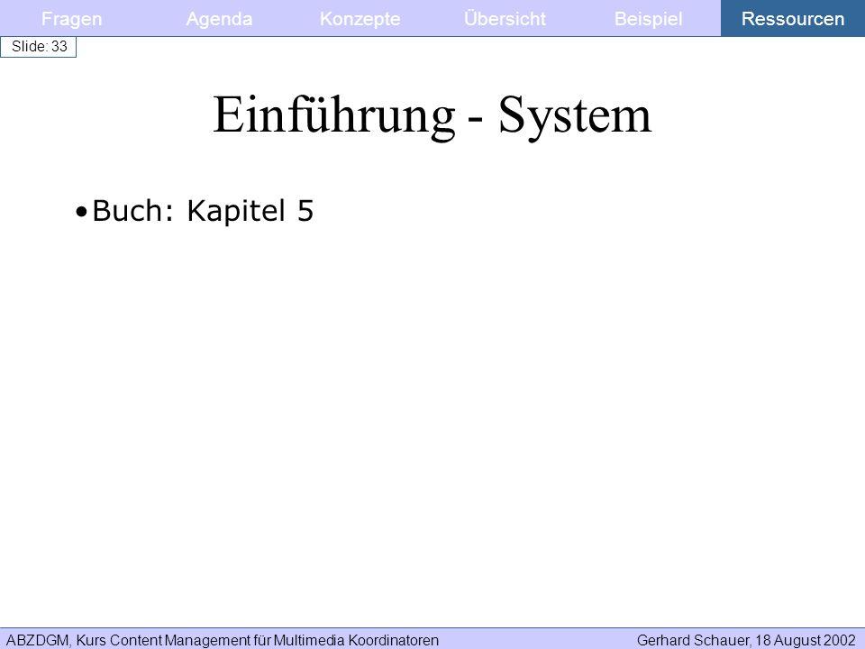 Einführung - System Buch: Kapitel 5 Fragen Agenda Konzepte Übersicht