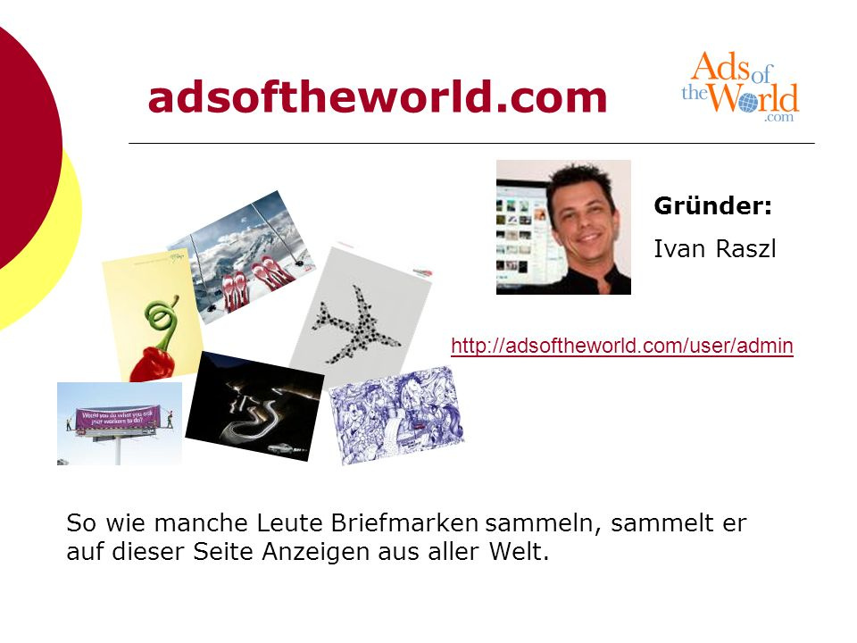 adsoftheworld.com Gründer: Ivan Raszl