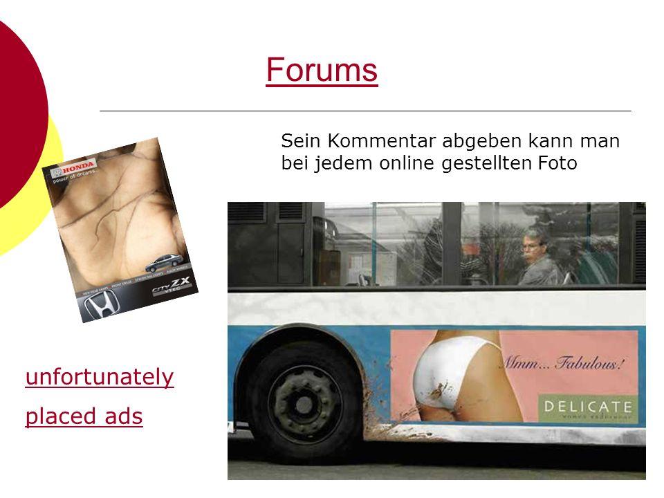 Forums unfortunately placed ads Sein Kommentar abgeben kann man