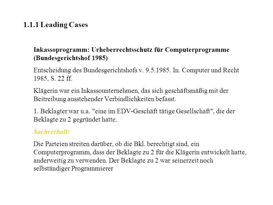 1.1.1 Leading Cases Inkassoprogramm: Urheberrechtsschutz für Computerprogramme (Bundesgerichtshof 1985)
