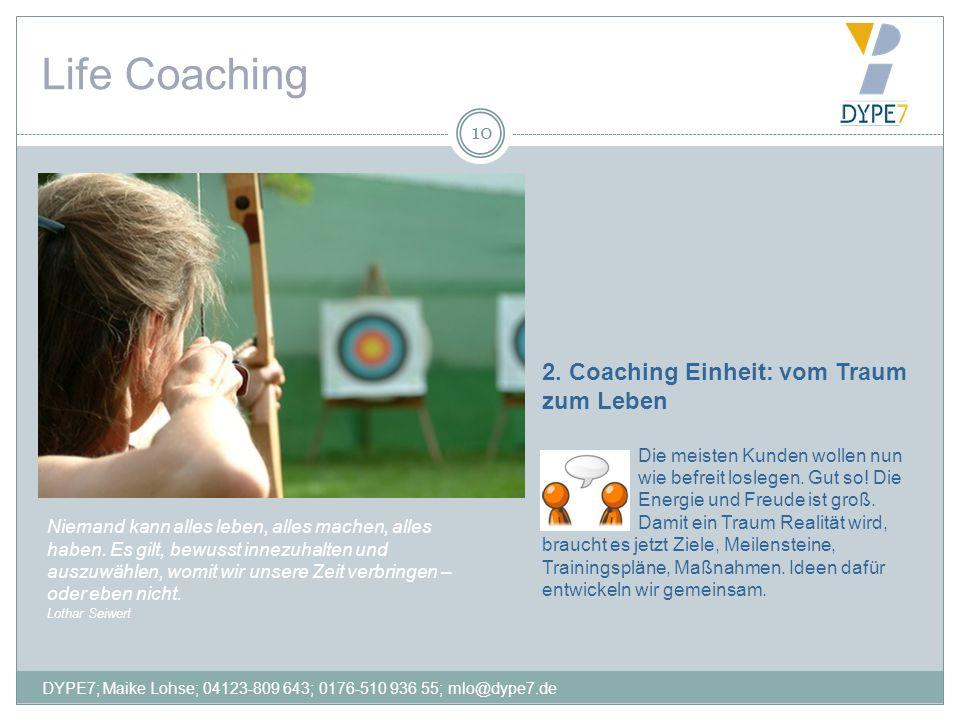 Life Coaching 2. Coaching Einheit: vom Traum zum Leben