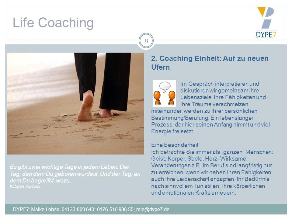 Life Coaching 2. Coaching Einheit: Auf zu neuen Ufern