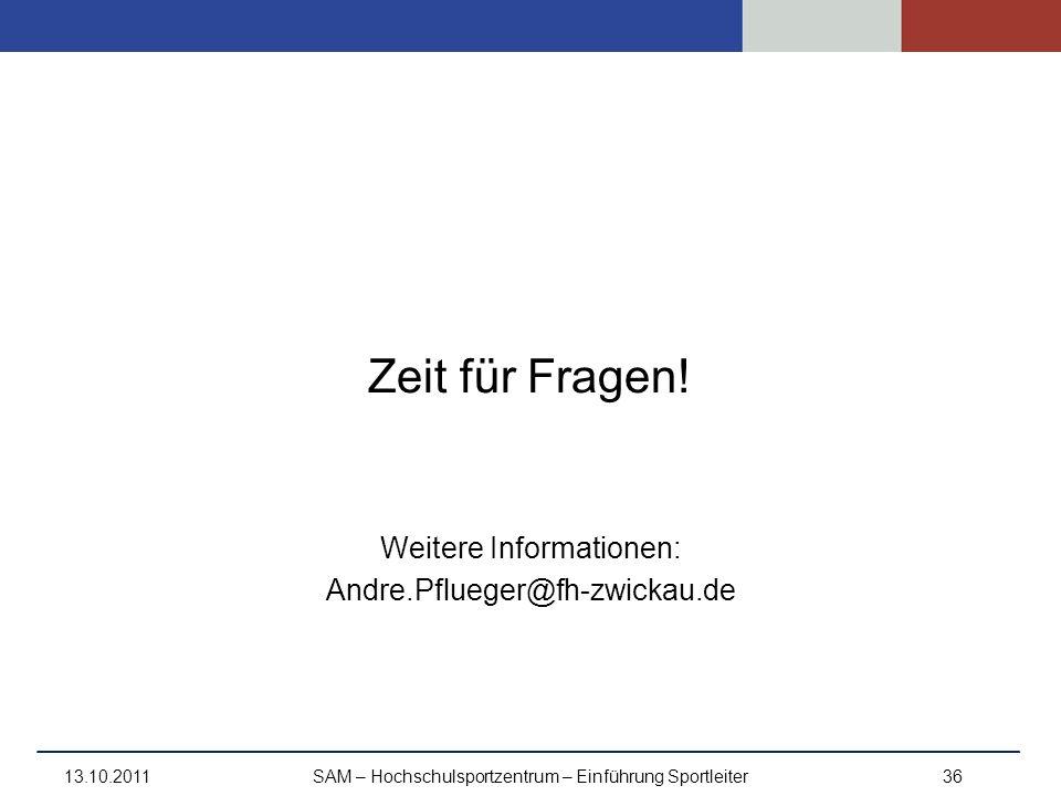 Zeit für Fragen! Weitere Informationen: Andre.Pflueger@fh-zwickau.de