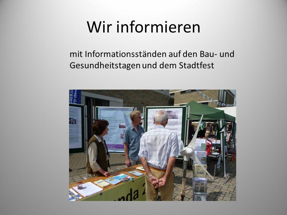 Wir informieren mit Informationsständen auf den Bau- und Gesundheitstagen und dem Stadtfest