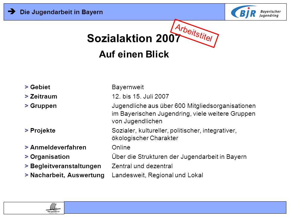 Sozialaktion 2007 Auf einen Blick Arbeitstitel > Gebiet Bayernweit
