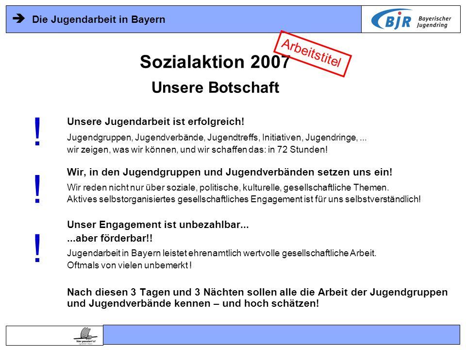 ! ! ! Sozialaktion 2007 Unsere Botschaft Arbeitstitel