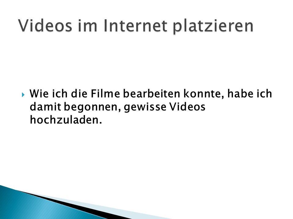 Videos im Internet platzieren