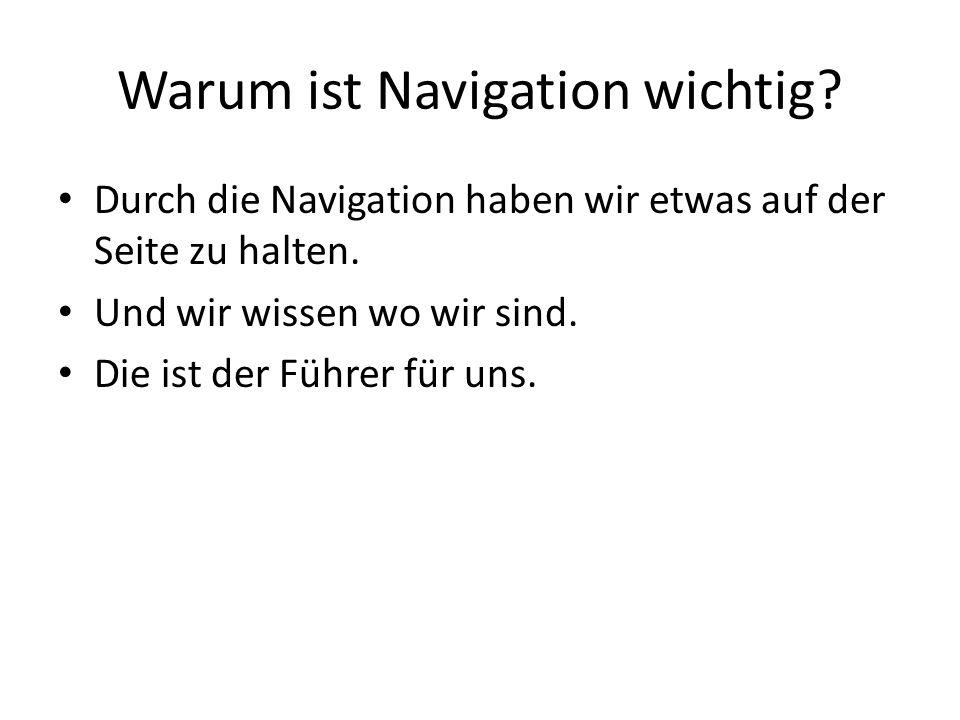Warum ist Navigation wichtig
