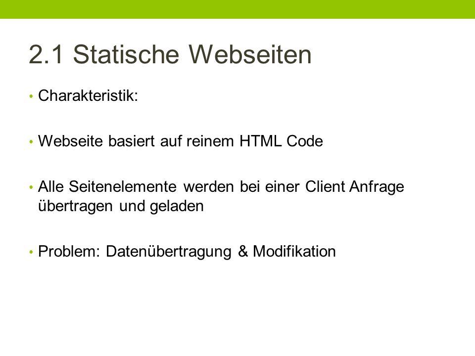 2.1 Statische Webseiten Charakteristik: