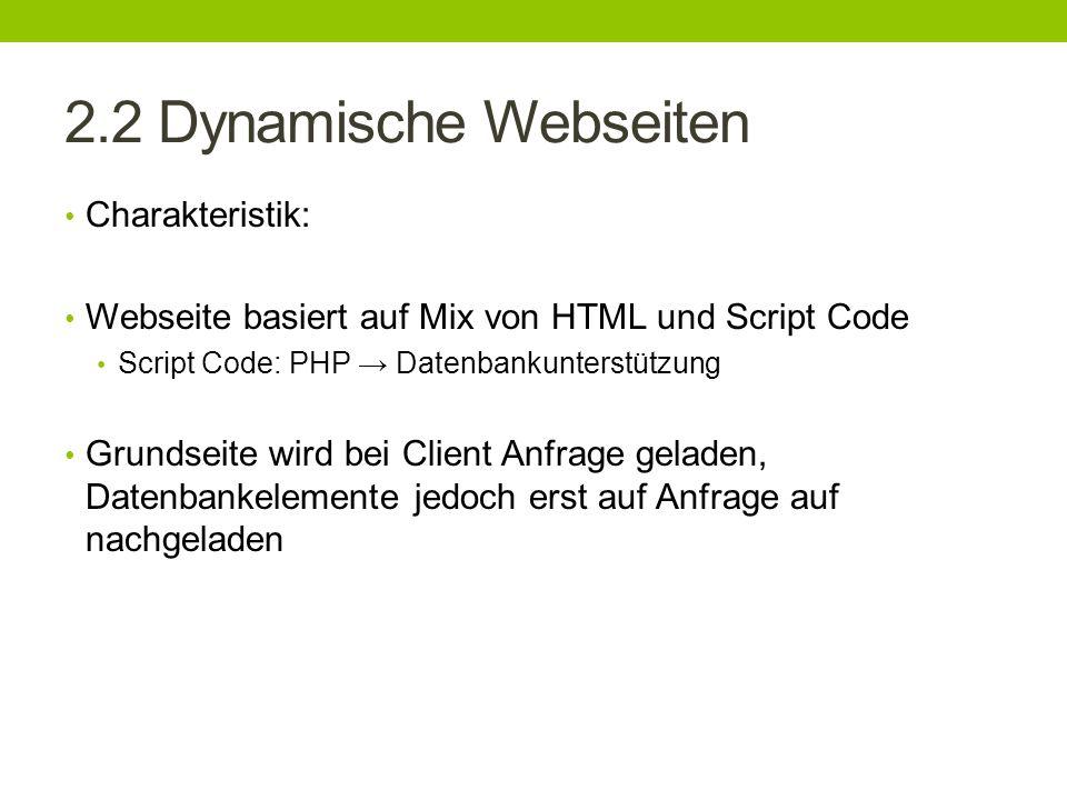 2.2 Dynamische Webseiten Charakteristik: