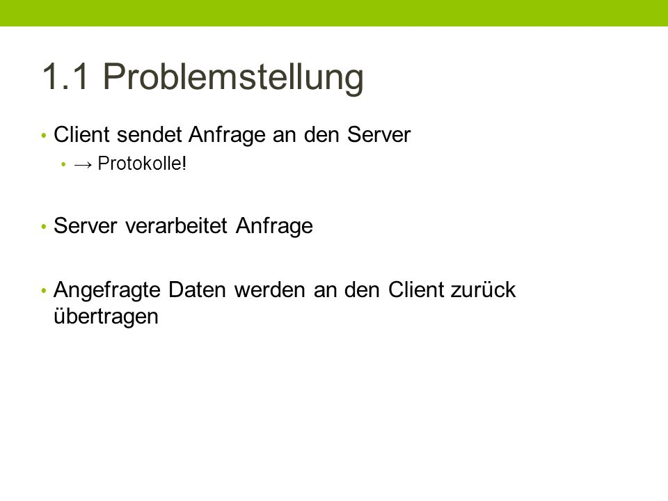 1.1 Problemstellung Client sendet Anfrage an den Server