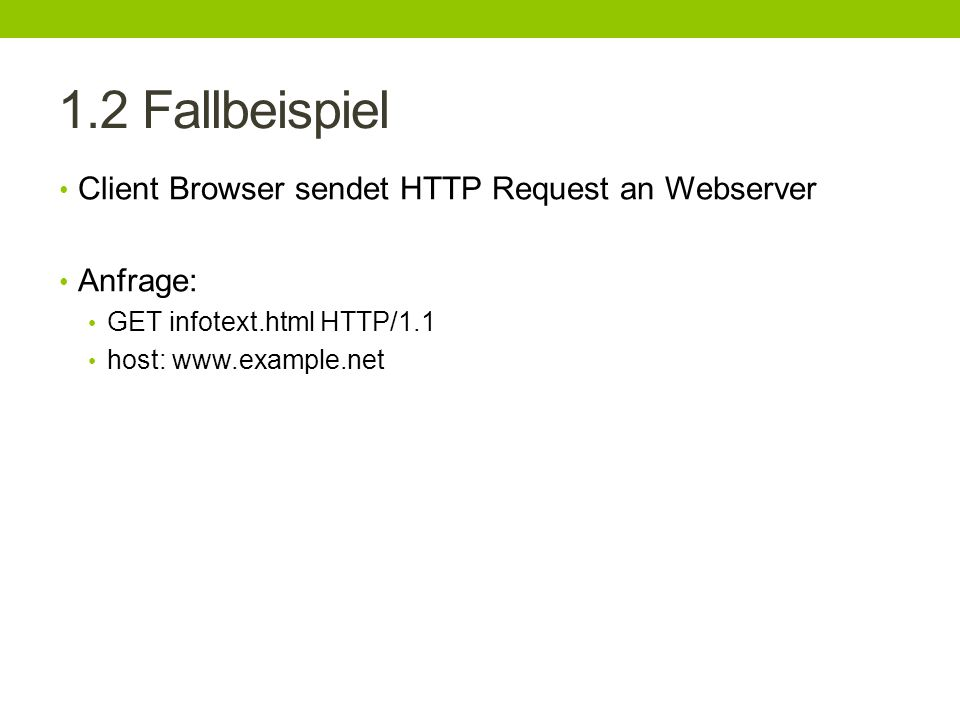 1.2 Fallbeispiel Client Browser sendet HTTP Request an Webserver