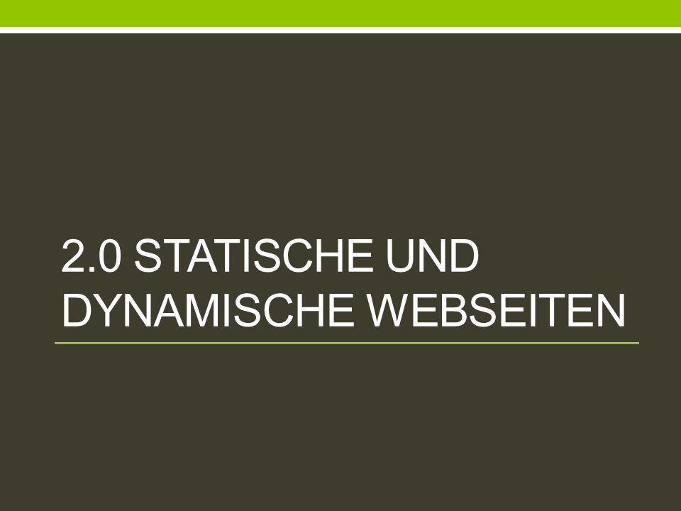 2.0 Statische und Dynamische Webseiten