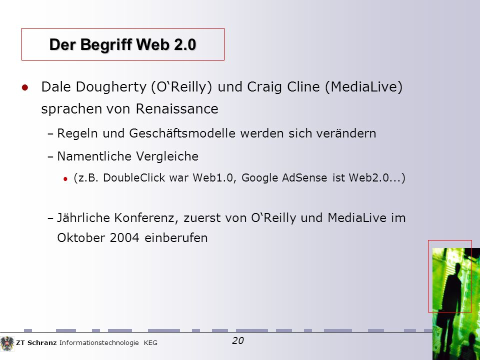 Der Begriff Web 2.0 Dale Dougherty (O'Reilly) und Craig Cline (MediaLive) sprachen von Renaissance.