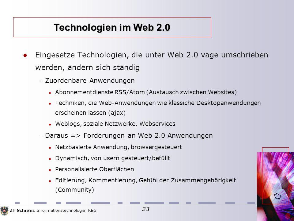 Technologien im Web 2.0 Eingesetze Technologien, die unter Web 2.0 vage umschrieben werden, ändern sich ständig.
