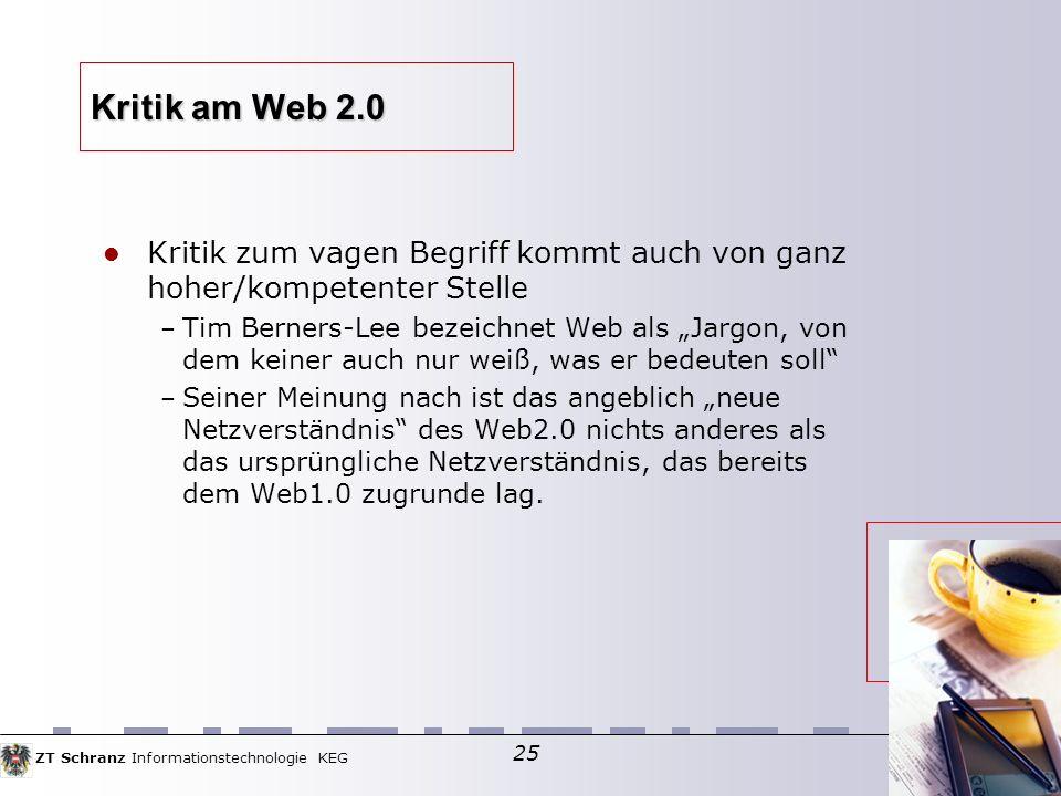 Kritik am Web 2.0 Kritik zum vagen Begriff kommt auch von ganz hoher/kompetenter Stelle.