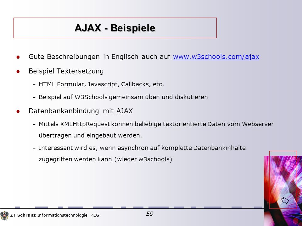AJAX - Beispiele Gute Beschreibungen in Englisch auch auf www.w3schools.com/ajax. Beispiel Textersetzung.