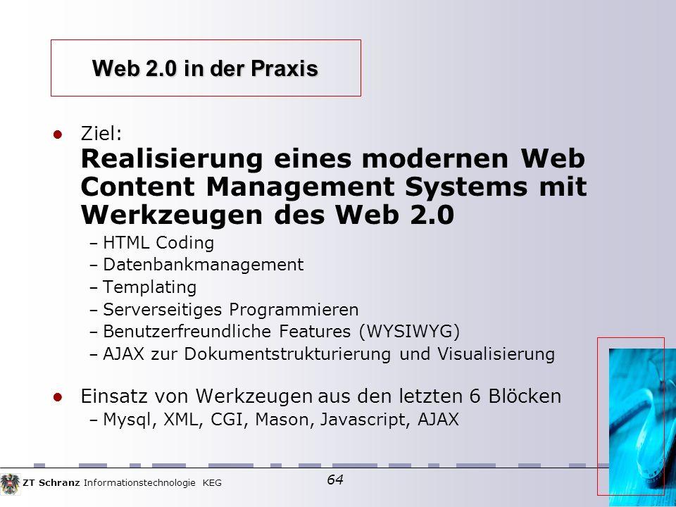 Web 2.0 in der Praxis Ziel: Realisierung eines modernen Web Content Management Systems mit Werkzeugen des Web 2.0.