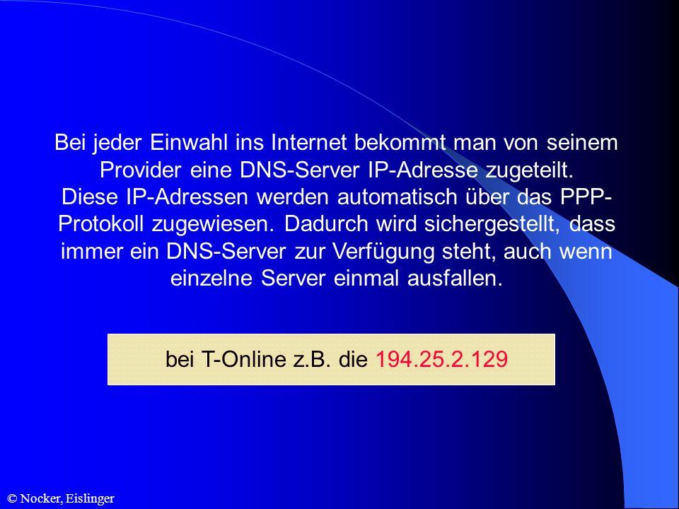 Bei jeder Einwahl ins Internet bekommt man von seinem Provider eine DNS-Server IP-Adresse zugeteilt.