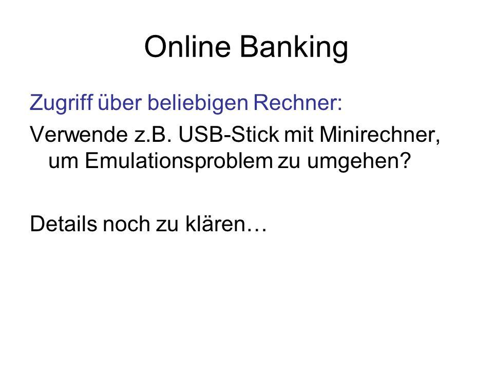 Online Banking Zugriff über beliebigen Rechner: