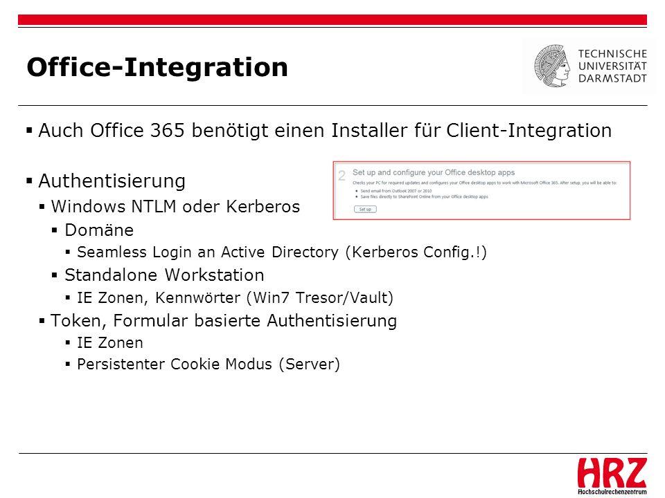 Office-Integration Auch Office 365 benötigt einen Installer für Client-Integration. Authentisierung.