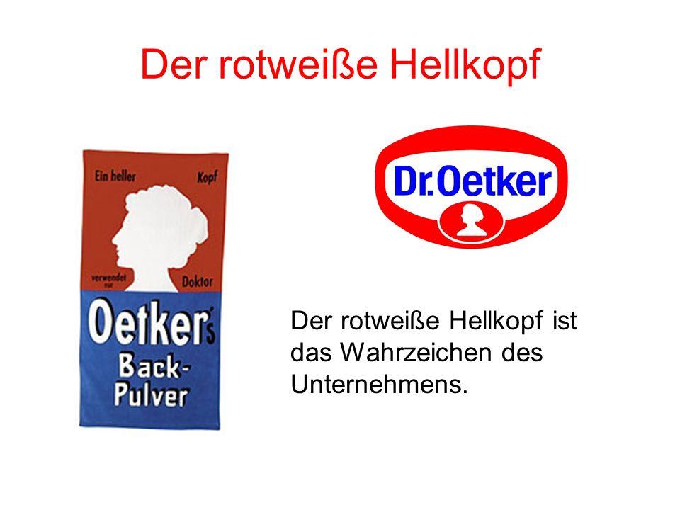 Der rotweiße Hellkopf Der rotweiße Hellkopf ist das Wahrzeichen des Unternehmens.