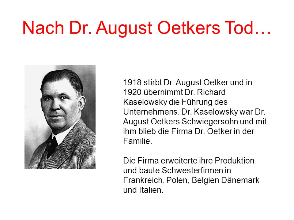Nach Dr. August Oetkers Tod…