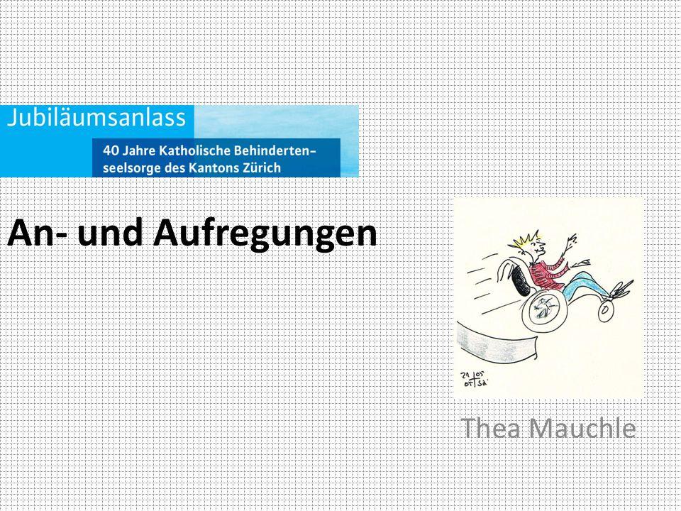 An- und Aufregungen Thea Mauchle