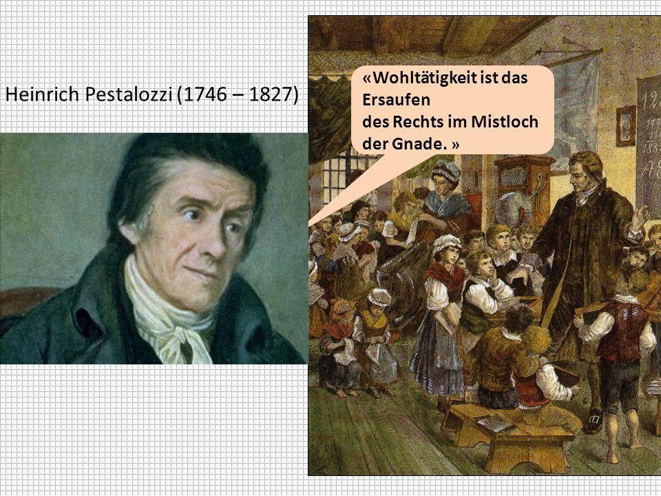 Heinrich Pestalozzi (1746 – 1827)