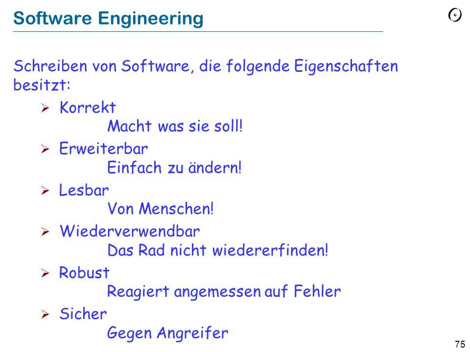 Software EngineeringSchreiben von Software, die folgende Eigenschaften besitzt: Korrekt Macht was sie soll!