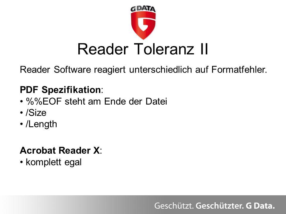 Reader Toleranz II Reader Software reagiert unterschiedlich auf Formatfehler. PDF Spezifikation: %%EOF steht am Ende der Datei.