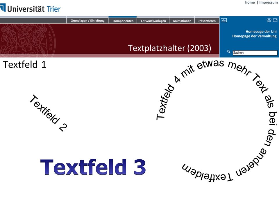 3/28/2017 Textplatzhalter (2003) Textfeld 1. Textfeld 4 mit etwas mehr Text als bei den anderen Textfeldern.