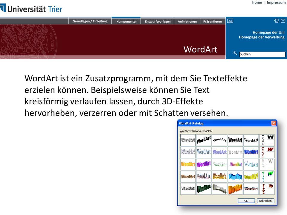 WordArt ist ein Zusatzprogramm, mit dem Sie Texteffekte