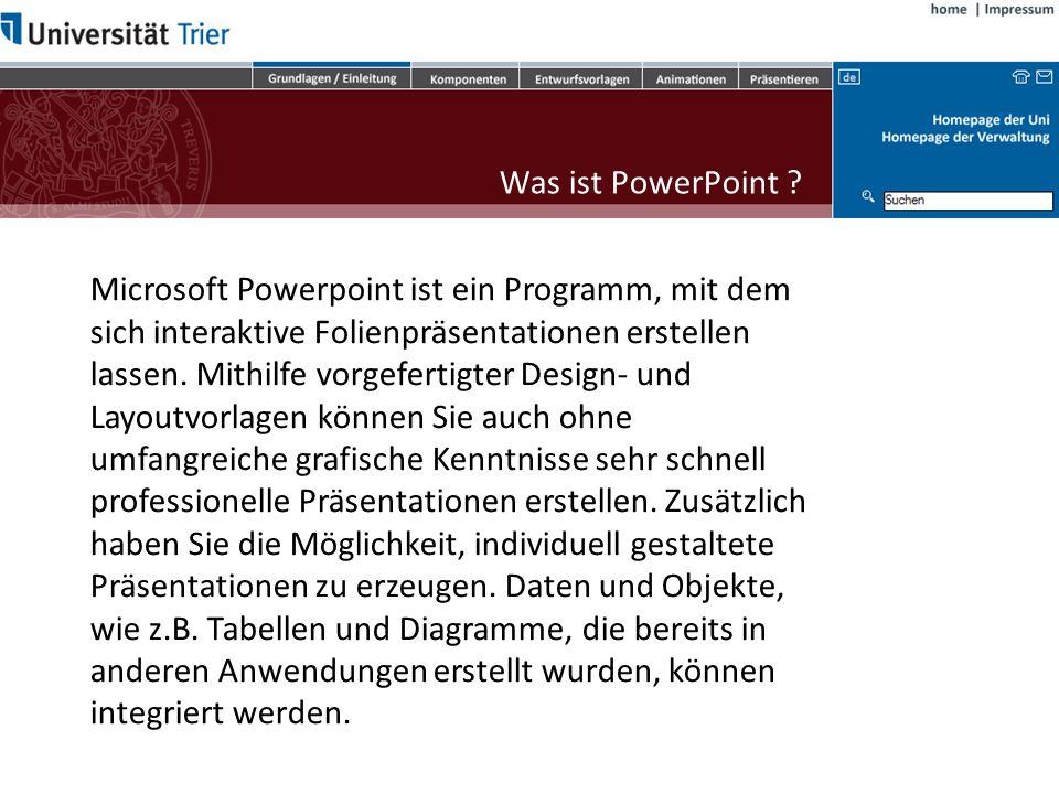 Was ist PowerPoint Microsoft Powerpoint ist ein Programm, mit dem. sich interaktive Folienpräsentationen erstellen.