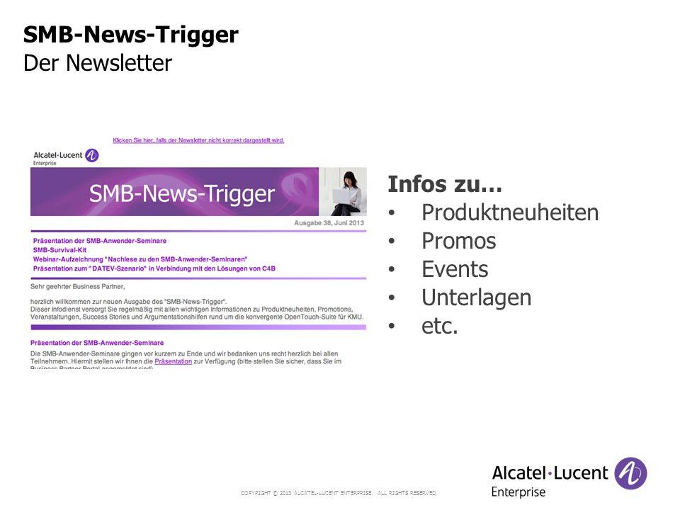 SMB-News-Trigger Der Newsletter Infos zu… Produktneuheiten Promos Events Unterlagen etc.