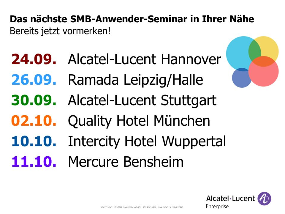 24.09. Alcatel-Lucent Hannover 26.09. Ramada Leipzig/Halle